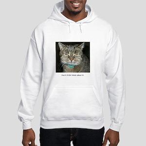 Don't Even... Hooded Sweatshirt