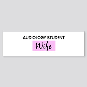 AUDIOLOGY STUDENT Wife Bumper Sticker