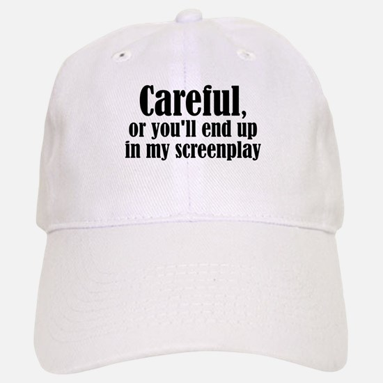 Careful... screenplay - Baseball Baseball Cap
