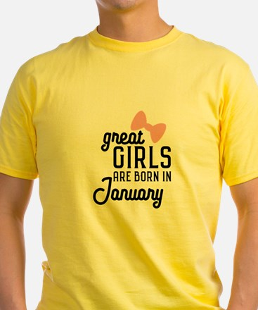 Great Girls are born in January Ce0s7 T-Shirt