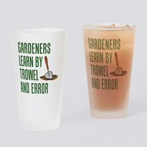 Gardeners Learn Trowel And Error Drinking Glass