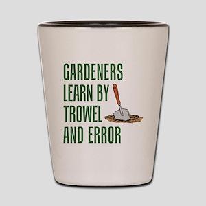 Gardeners Learn Trowel And Error Shot Glass