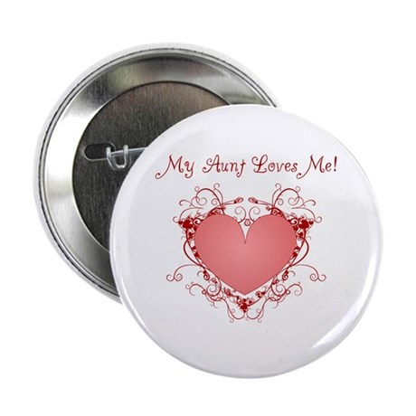 """My Aunt Loves Me Heart 2.25"""" Button"""