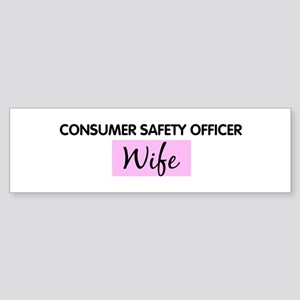 CONSUMER SAFETY OFFICER Wife Bumper Sticker