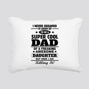 Super Cool Dad Of A Freaking Awesome Daughter Rect