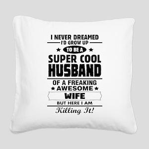 Super Cool Husband Of A Freaking Awesome Wife Squa