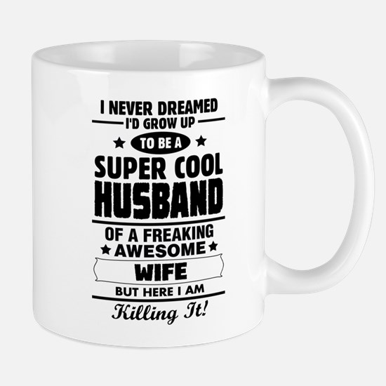 Super Cool Husband Of A Freaking Awesome Wife Mugs