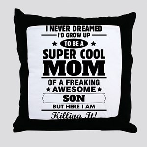 Super Cool Mom Of A Freaking Awesome Son Throw Pil
