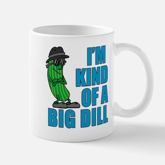 Kind Of A Big Dill Mugs