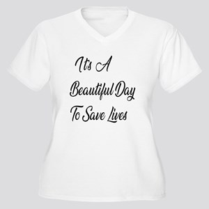 Its A Beautiful Day to Save Lives Plus Size T-Shir