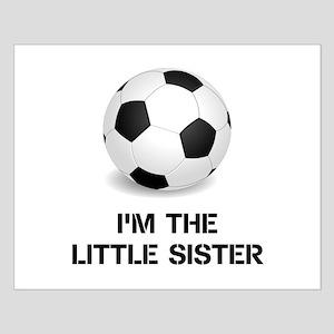 Im the little sister soccer ball Posters