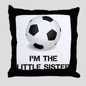 Im the little sister soccer ball Throw Pillow