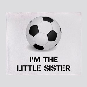 Im the little sister soccer ball Throw Blanket