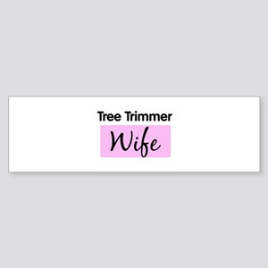 Tree Trimmer Wife Bumper Sticker