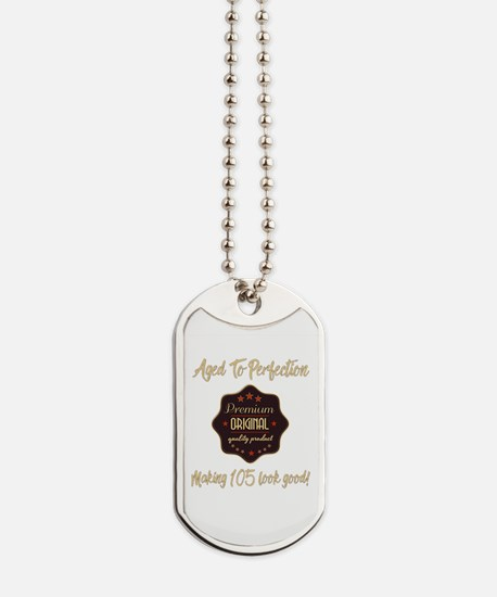 105th Birthday Aged To Perfection Dog Tags