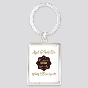 105th Birthday Aged To Perfection Keychains