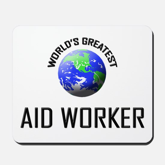 World's Greatest AID WORKER Mousepad