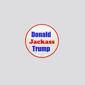 Donald Jackass Trump Mini Button
