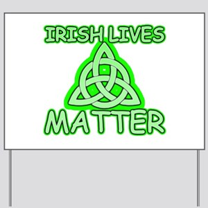 Irish lives matter Yard Sign