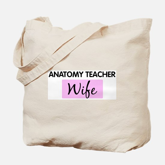 ANATOMY TEACHER Wife Tote Bag