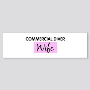 COMMERCIAL DIVER Wife Bumper Sticker