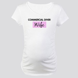 COMMERCIAL DIVER Wife Maternity T-Shirt