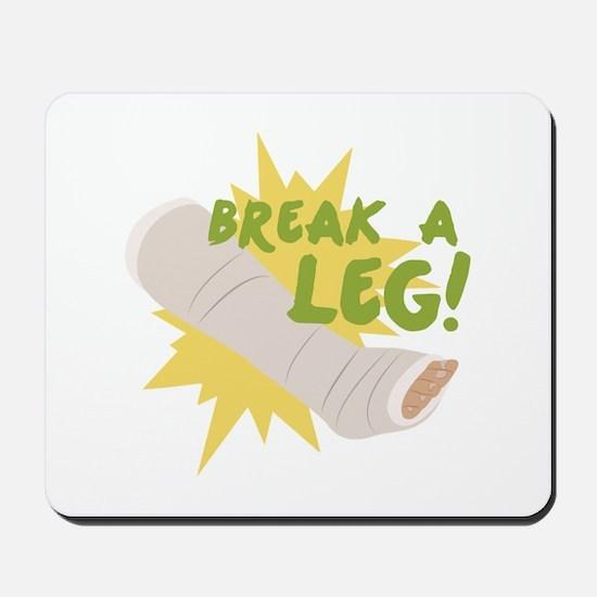 Break A Leg Mousepad