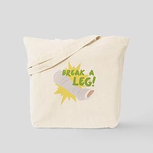 Break A Leg Tote Bag
