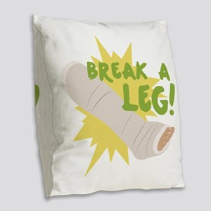 Break A Leg Burlap Throw Pillow