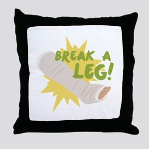 Break A Leg Throw Pillow