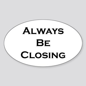 ABC...Always Be Closing Oval Sticker