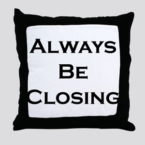 ABC...Always Be Closing Throw Pillow