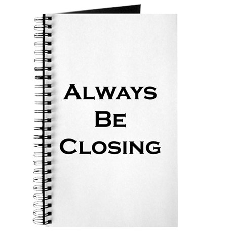 ABC...Always Be Closing Journal