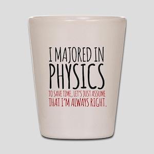 Majored in Physics Fun Shot Glass