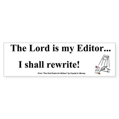The Lord is My Editor - Bumper Sticker