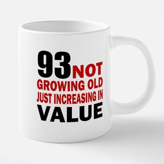 93 Not Growing Old Mugs