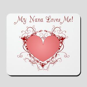 My Nana Loves Me Heart Mousepad