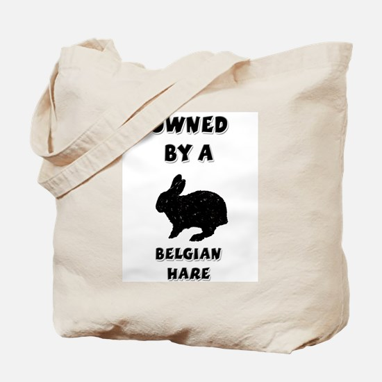 Owned by a Belgian Hare Tote Bag