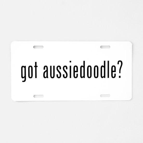 Got Aussiedoodle? Aluminum License Plate