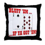 Bluff Texas Hold 'em Throw Pillow