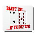 Bluff Texas Hold 'em Mousepad