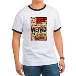 Weird Show Ringer T T-Shirt