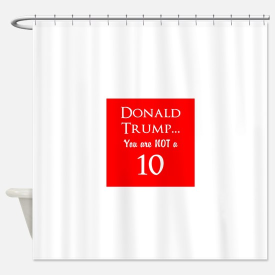 Donald Trump is not a 10 Shower Curtain