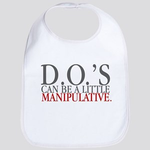 DO's can be a little manipula Bib