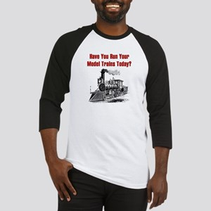Have You Run Your Trains Baseball Jersey