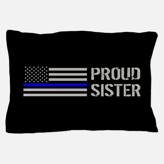 Police: Proud Sister Pillow Case