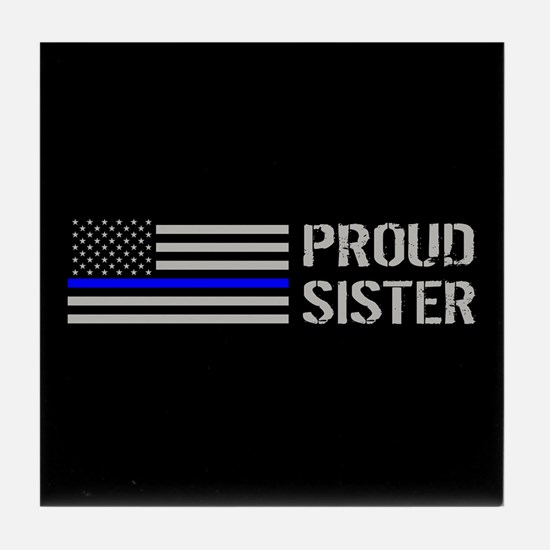 Police: Proud Sister Tile Coaster