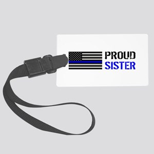 Police: Proud Sister Large Luggage Tag