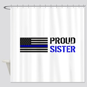 Police: Proud Sister Shower Curtain