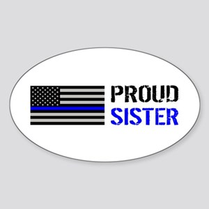 Police: Proud Sister Sticker (Oval)